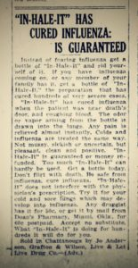 """A cure for influenza did not exist in 1918, but this advertisement """"guarantees"""" a cure even in severe cases."""